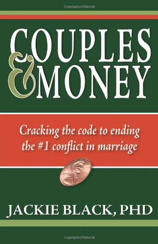 Couples and Money: Cracking the code to ending the #1 conflict in marriage