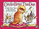 Cats Are Better Than Dogs: From a Cat
