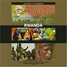 Rwanda (Africa: Continent in the Balance) Andy Koopmans and Robert I. Rotberg