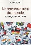 Le renversement du monde: Politique de la crise
