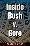 Inside Bush v. Gore (Florida Government and Politics)