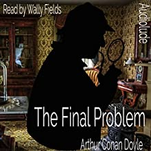 The Final Problem Audiobook by Arthur Conan Doyle Narrated by Wally Fields