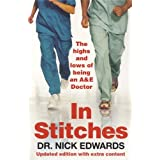 In Stitches: The Highs and Lows of Life as an A&E Doctorby Nick Edwards