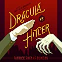 Dracula vs. Hitler Audiobook by Patrick Sheane Duncan Narrated by Matthew Brenher