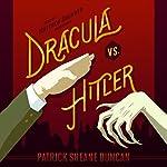 Dracula vs. Hitler | Patrick Sheane Duncan