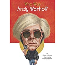 Who Was Andy Warhol?: Who Was...? Audiobook by Kirsten Anderson Narrated by Kaleo Griffith