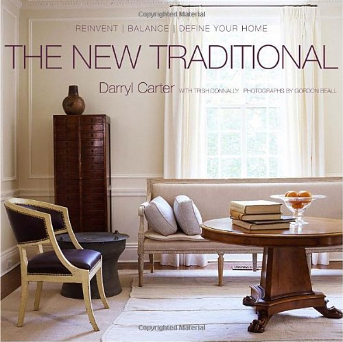 The New Traditional: Reinvent-Balance-Define Your Home
