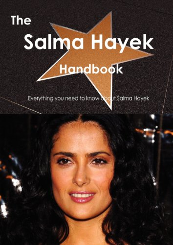 The Salma Hayek Handbook - Everything you need to know about Salma Hayek