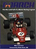 Mike Lawrence March: The Rise and Fall of a Motor Racing Legend