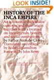History of the Inca Empire: An Account of the Indians' Customs and Their Origin, Together with a Treatise on Inca Legends, History, and Social Institutions (Texas Pan American Series)