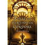 Final de partida en Córdoba (B DE BOOKS) (Historica (ediciones B))