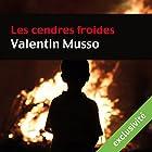 Les cendres froides | Livre audio Auteur(s) : Valentin Musso Narrateur(s) : Jean-Marie Fonbonne