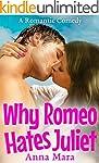 Why Romeo Hates Juliet: A Laugh-Out-L...