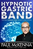 Paul McKenna Hypnotic Gastric Band: The New Surgery-Free Weight-Loss System by McKenna, Paul (2014) Hardcover