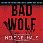 Bad Wolf: Bodenstein & Kirchhoff, Book 2 (       UNABRIDGED) by Nele Neuhaus Narrated by Robert Fass