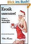 Erotik unzensiert!: C�lines Weihnacht...