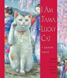 Image of I Am Tama, Lucky Cat: A Japanese Legend