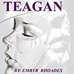 Teagan: Overcoming, Book 1 | Embyr Rhoades