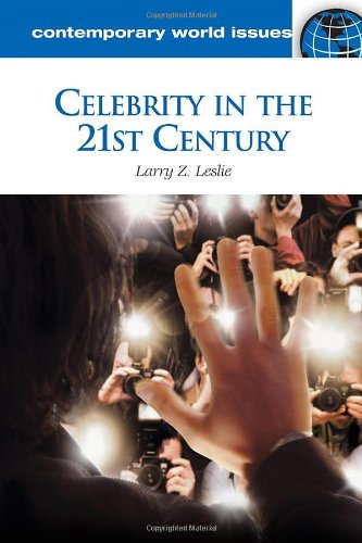 Celebrity In The 21St Century: A Reference Handbook (Contemporary World Issues)