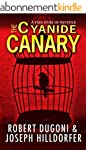 The Cyanide Canary: A True Story of I...