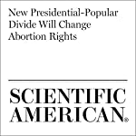 New Presidential-Popular Divide Will Change Abortion Rights | Sara Goudarzi