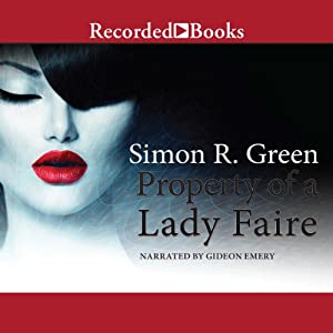 Property of a Lady Faire: Secret Histories, Book 8 | [Simon R. Green]