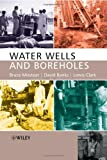 Water Wells and Boreholes (0470849894) by Misstear, Bruce