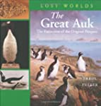 The Great Auk: The Extinctionof the O...