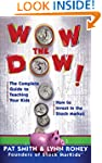 Wow The Dow!: The Complete Guide To T...