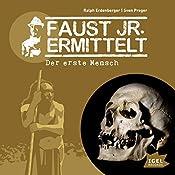 Der erste Mensch (Faust jr. ermittelt 08) | Ralph Erdenberger, Sven Preger