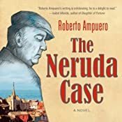 The Neruda Case: A Novel | [Roberto Ampuero]