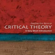 Critical Theory: A Very Short Introduction  | [Stephen Eric Bronner]