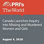 Canada Launches Inquiry into Missing and Murdered Women and Girls | Andrea Crossan,Shondiin Silversmith