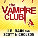 The Vampire Club Audiobook by J.R. Rain, Scott Nicholson Narrated by Eric Stuart