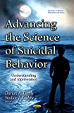 img - for Advancing the Science of Suicidal Behavior: Understanding and Intervention (Psychology of Emotions, Motivations and Actions) book / textbook / text book