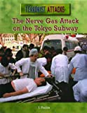 The Nerve Gas Attack on the Tokyo Subway (Terrorist Attacks)