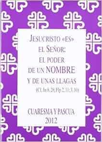Jesucristo es el seA±or: el poder un nombre y de unas llagas