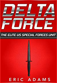 Delta Force: The Elite Us Special Forces Unit by Eric Adams ebook deal