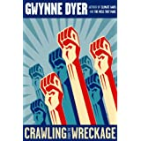 Crawling from the Wreckageby Gwynne Dyer