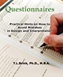 Questionnaires: Practical Hints On How To Avoid Mistakes In Design And Interpretation (1888725745) by Brink PhD, T L