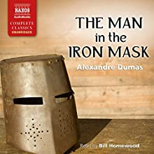The Man in the Iron Mask (       UNABRIDGED) by Alexandre Dumas Narrated by Bill Homewood