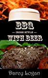 BBQ with BEER The Ultimate Guide to Using Ale on a Barbecue