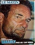 M LE MATIN MAGAZINE N? 1529 du 23-01-1982 COURSE AUTOUR DU MONDE - TABARLY FACE AU CAP HORN SONY CHEZ LES BASQUES PAR DUBOIS GHANA - LA CROISADE DU BATARD PAR SZAFRAN IRAN - LA DURE CONDITION D'UN OTA