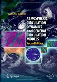 img - for Atmospheric Circulation Dynamics and General Circulation Models (Springer Praxis Books / Environmental Sciences) book / textbook / text book