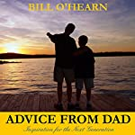 Advice from Dad: Inspiration for the Next Generation | Bill O'Hearn