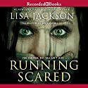 Running Scared Audiobook by Lisa Jackson Narrated by Jack Garrett
