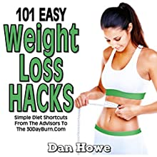 101 Easy Weight Loss Hacks Audiobook by Dan Howe Narrated by Dale Smelko