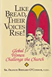 Like Bread, Their Voices Rise!: Global Women Challenge the Church