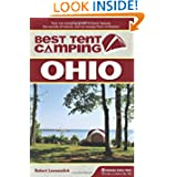 Best Tent Camping: Ohio: Your Car-Camping Guide to Scenic Beauty, the Sounds of Nature, and an Escape from Civilization...