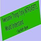 Awesome Things Only Introverts Would Understand Hörbuch von Charlotte Ryan Gesprochen von: Charlotte Ryan